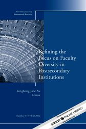 Refining the Focus on Faculty Diversity in Postsecondary Institutions by Yonghong Jade Xu
