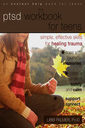 The PTSD Workbook for Teens by Libbi Palmer