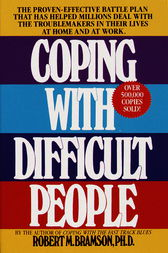 Coping with Difficult People by Robert M. Bramson