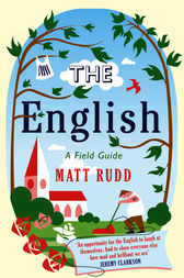 The English: A Field Guide by Matt Rudd