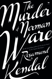 The Murder of Norman Ware by Rosamund Kendal