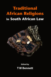 Traditional African Religions in South African Law by Tom Bennett