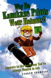 Why Do Kamikaze Pilots Wear Helmets? by Andrew Thompson