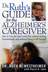 Dr. Ruth's Guide for the Alzheimer's Caregiver by Ruth K. Westheimer