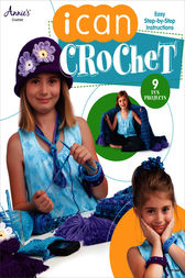 I Can Crochet by Annie's
