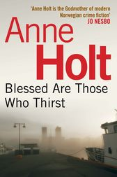 Blessed Are Those Who Thirst by Anne Holt
