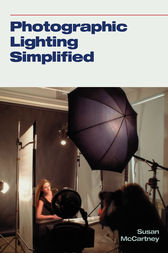 Photographic Lighting Simplified by Susan Mccartney
