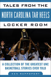 Tales from the North Carolina Tar Heels Locker Room by Ken Rappoport
