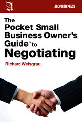 The Pocket Small Business Owner's Guide to Negotiating by Richard Weisgrau