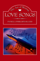 The Art of Writing Love Songs by Pamela Phillips Oland