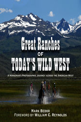 Great Ranches of Today's Wild West by Mark Bedor