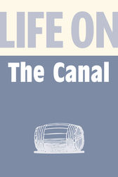 Life on the Canal by Anthony Burton