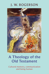 Theology of the Old Testament by John Rogerson