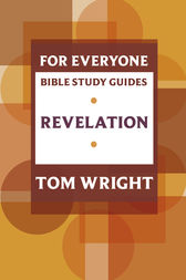 For Everyone Bible Study Guide: Revelation by Tom Wright