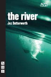 The River by Jez Butterworth