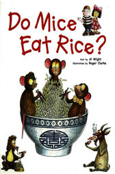 Do Mice Eat Rice ? by Al Wight