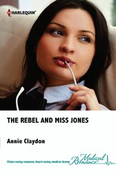 The Rebel and Miss Jones by Annie Claydon