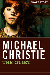 The Quiet by Michael Christie