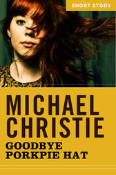 Goodbye Porkpie Hat by Michael Christie