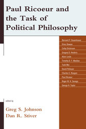 Paul Ricoeur and the Task of Political Philosophy by Greg S. Johnson