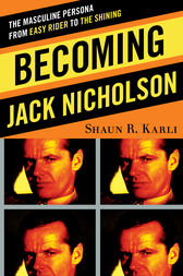 Becoming Jack Nicholson by Shaun R. Karli