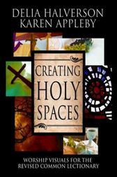 Creating Holy Spaces by Karen Appleby