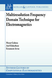 Multiresolution Frequency Domain Technique for Electromagnetics by Mesut Gökten