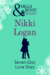 Seven-Day Love Story by Nikki Logan