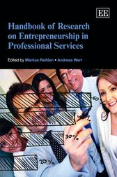 Handbook of Research on Entrepreneurship in Professional Services by Markus Reihlen