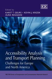 Accessibility Analysis and Transport Planning by Karst T. Geurs