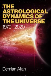 The Astrological Dynamics of the Universe by Demian Allan