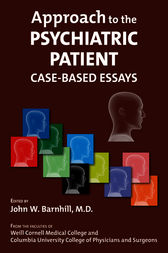 Approach to the Psychiatric Patient by John W. Barnhill