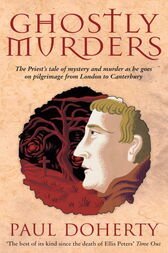 Ghostly Murders (Canterbury Tales Mysteries, Book 4) by Paul Doherty