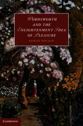 Wordsworth and the Enlightenment Idea of Pleasure by Rowan Boyson