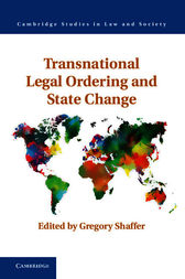 Transnational Legal Ordering and State Change by Gregory C. Shaffer