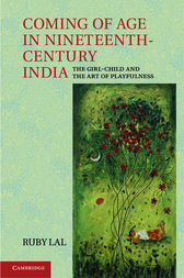 Coming of Age in Nineteenth-Century India by Ruby Lal