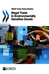 Illegal Trade in Environmentally Sensitive Goods by OECD Publishing