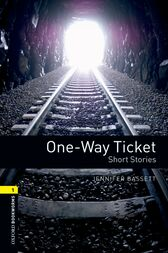 One-way Ticket Short Stories Level 1 Oxford Bookworms Library by Jennifer Bassett