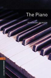 The Piano Level 2 Oxford Bookworms Library by Rosemary Border