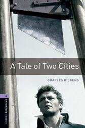 A Tale of Two Cities Level 4 Oxford Bookworms Library by Charles Dickens