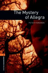 The Mystery of Allegra Level 2 Oxford Bookworms Library by Peter Foreman
