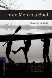 Three Men in a Boat Level 4 Oxford Bookworms Library by Jerome K. Jerome