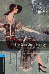 The Garden Party and Other Stories Level 5 Oxford Bookworms Library by Katherine Mansfield