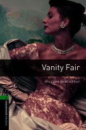 Vanity Fair Level 6 Oxford Bookworms Library by William Thackeray