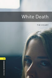 White Death Level 1 Oxford Bookworms Library by Tim Vicary