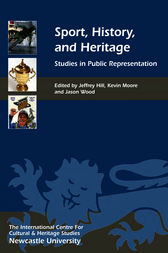 Sport, History, and Heritage by Jeffrey Hill