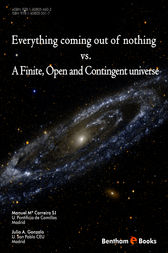 Everything Coming Out of Nothing vs. A Finite, Open and Contingent Universe by Julio A. Gonzalo