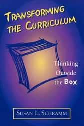 Transforming the Curriculum by Susan L. Schramm
