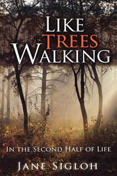Like Trees Walking by Jane Sigloh