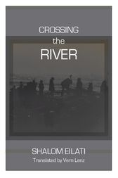 Crossing the River by Shalom Eilati